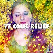 77 Colic Relief by Best Relaxing SPA Music
