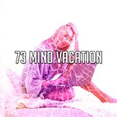 73 Mind Vacation by Deep Sleep Music Academy