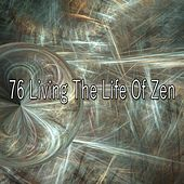 76 Living the Life of Zen by Musica Relajante