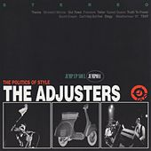 The Politics of Style de The Adjusters