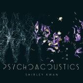 Psychoacoustics de Shirley Kwan