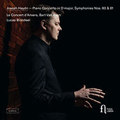 Haydn: Piano Concerto in D major, Symphonies Nos. 80 & 81 by Le Concert d'Anvers