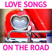 Love Songs On The Road by Various Artists