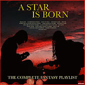A Star Is Born - The Complete Fantasy Playlist de Various Artists