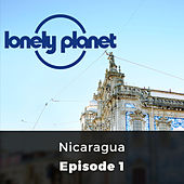 Nicaragua - Lonely Planet, Episode 1 de Oliver Smith
