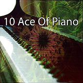 10 Ace of Piano by Relaxing Piano Music Consort