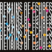 Remains of Echoes de Eric Hofbauer