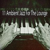 11 Ambient Jazz for the Lounge by Bar Lounge