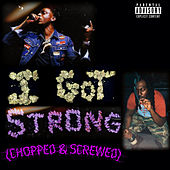 I Got Strong (Chopped & Screwed) de Young Dolph