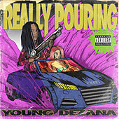 Really Pouring by Young Dezana