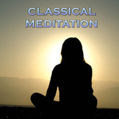 Classical Meditation von Various Artists