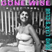 Gone Wise (feat. Miss Alex White & J. Ivy) von Soho Liar's Club