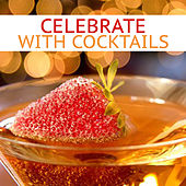 Celebrate With Cocktails di Various Artists