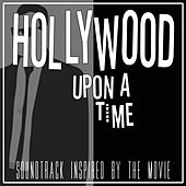 Hollywood Upon a Time (Soundtrack Inspired by the Movie) de Various Artists