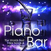 Piano Bar - The World's Best Bar Songs & Instrumentals by Various Artists