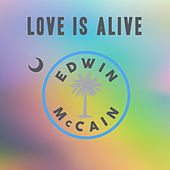 Love Is Alive von Edwin McCain