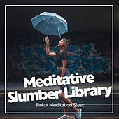 Meditative Slumber Library de Relax Meditation Sleep