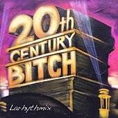 20th Century Bitch by Larhythmix