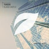 Glass Castle by Tuxedo