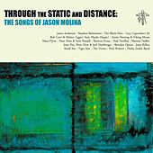 Through the Static and Distance: The Songs of Jason Molina by Various Artists