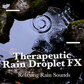 Therapeutic Rain Droplet FX by Various Artists
