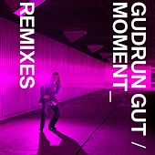 Moment Remixes by Gudrun Gut