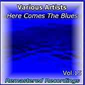Here Comes the Blues Vol. 15 de Various Artists