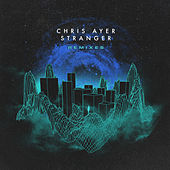 Stranger - Remixes by Chris Ayer