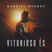 Vitorioso És (Ao Vivo) by Gabriel Guedes de Almeida