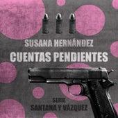 Cuentas Pendientes (Santana y Vázquez 3) de Susana Hernández