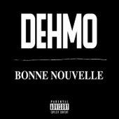 Bonne nouvelle de Dehmo