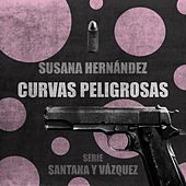 Curvas Peligrosas (Santana y Vázquez 1) de Susana Hernández