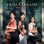 Mozart: Divertimento in E-Flat Major, K. 563 & String Trio in G Major, K. Anh. 66 by Trio Oreade