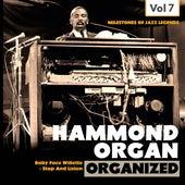 Milestones of Jazz Legends - Hammond Organ, Vol. 7 von Baby Face Willette