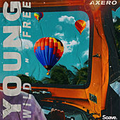 Young, Wild & Free by Axero