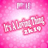 It's a Loving Thing 2k19 von Dolls