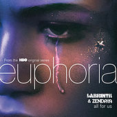 All For Us (from the HBO Original Series Euphoria) by Labrinth