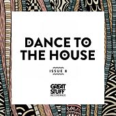 Dance to the House Issue 8 de Various Artists