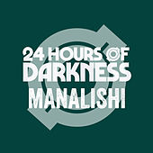 Manalishi de 24 Hours øf Darkness