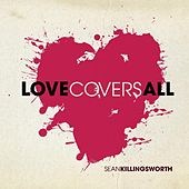 Love Covers All by Sean Killingsworth