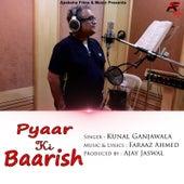 Pyaar Ki Baarish by Kunal Ganjawala