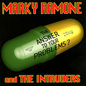 The Answer To Your Problems? by Marky Ramone & the Intruders