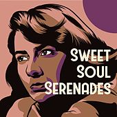 Sweet Soul Serenades von Various Artists