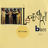 Life Of Ease de Legendary Blues Band