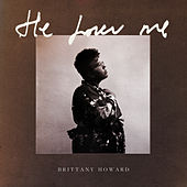 He Loves Me von Brittany Howard