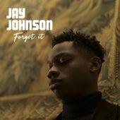 Forget It de jay johnson