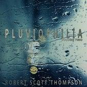 Pluviophilia, Vol. 2 by Robert Scott Thompson