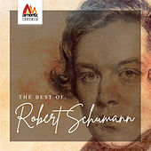 The Best of: Robert Schumann by Various Artists