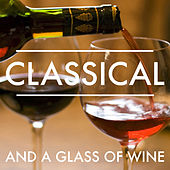 Classical And A Glass Of Wine von Various Artists