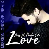 Love (Mission Groove Remix) [feat. Paula Cole] by Aris